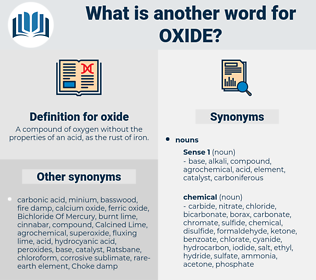 oxide, synonym oxide, another word for oxide, words like oxide, thesaurus oxide