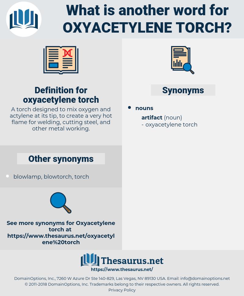 oxyacetylene torch, synonym oxyacetylene torch, another word for oxyacetylene torch, words like oxyacetylene torch, thesaurus oxyacetylene torch