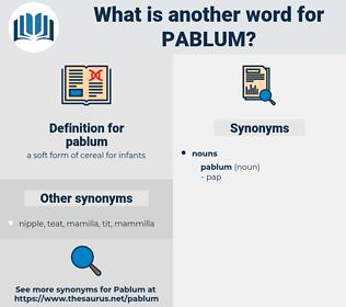 pablum, synonym pablum, another word for pablum, words like pablum, thesaurus pablum