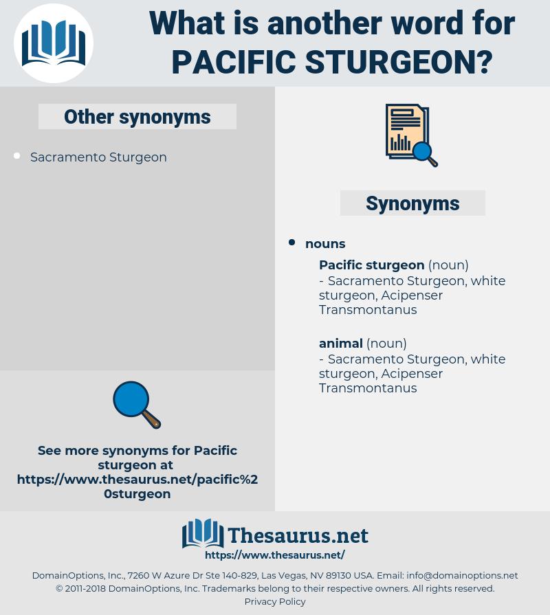 pacific sturgeon, synonym pacific sturgeon, another word for pacific sturgeon, words like pacific sturgeon, thesaurus pacific sturgeon