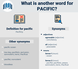 pacific, synonym pacific, another word for pacific, words like pacific, thesaurus pacific