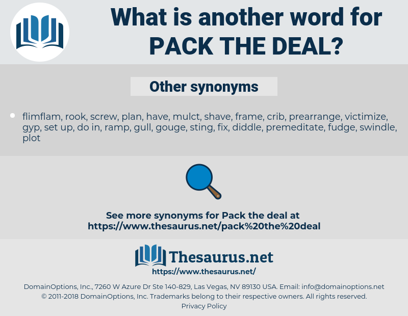 pack the deal, synonym pack the deal, another word for pack the deal, words like pack the deal, thesaurus pack the deal