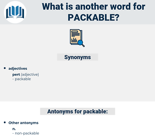 packable, synonym packable, another word for packable, words like packable, thesaurus packable