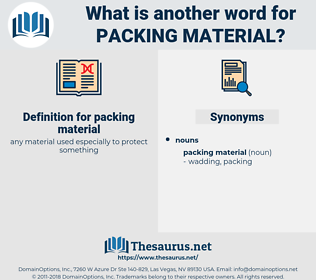 packing material, synonym packing material, another word for packing material, words like packing material, thesaurus packing material