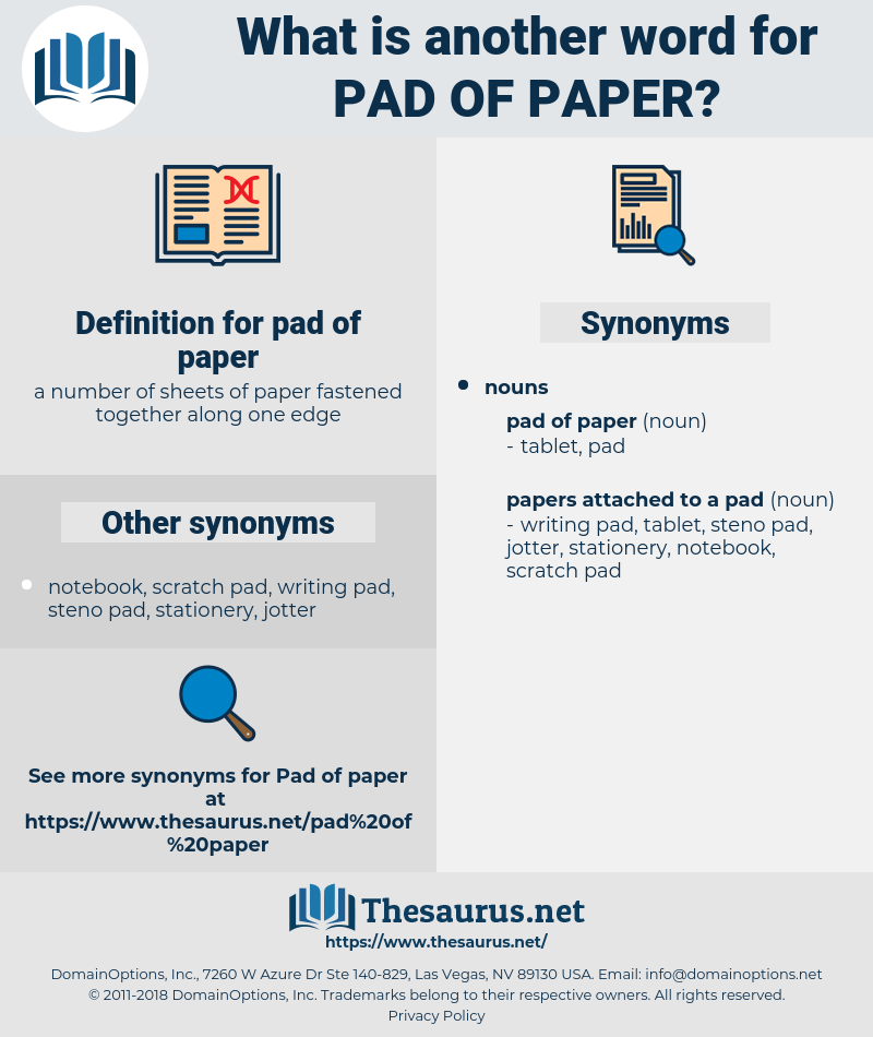 pad of paper, synonym pad of paper, another word for pad of paper, words like pad of paper, thesaurus pad of paper
