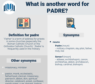 padre, synonym padre, another word for padre, words like padre, thesaurus padre