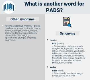 pads, synonym pads, another word for pads, words like pads, thesaurus pads