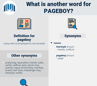 pageboy, synonym pageboy, another word for pageboy, words like pageboy, thesaurus pageboy