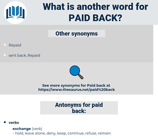 paid back, synonym paid back, another word for paid back, words like paid back, thesaurus paid back