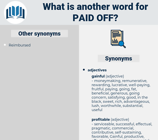 paid off, synonym paid off, another word for paid off, words like paid off, thesaurus paid off