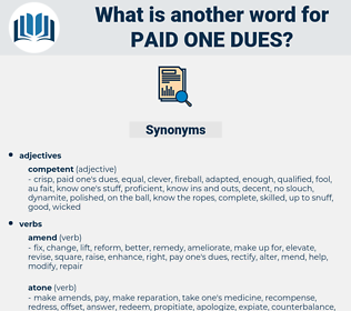 paid one dues, synonym paid one dues, another word for paid one dues, words like paid one dues, thesaurus paid one dues