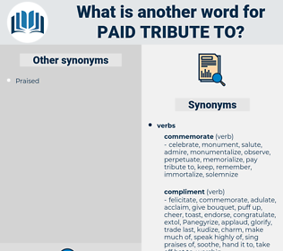 paid tribute to, synonym paid tribute to, another word for paid tribute to, words like paid tribute to, thesaurus paid tribute to
