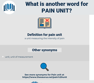 pain unit, synonym pain unit, another word for pain unit, words like pain unit, thesaurus pain unit