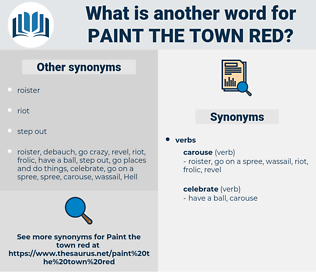 paint the town red, synonym paint the town red, another word for paint the town red, words like paint the town red, thesaurus paint the town red