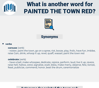 painted the town red, synonym painted the town red, another word for painted the town red, words like painted the town red, thesaurus painted the town red