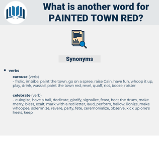 painted town red, synonym painted town red, another word for painted town red, words like painted town red, thesaurus painted town red