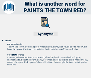 paints the town red, synonym paints the town red, another word for paints the town red, words like paints the town red, thesaurus paints the town red