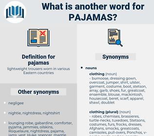pajamas, synonym pajamas, another word for pajamas, words like pajamas, thesaurus pajamas