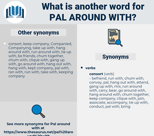 pal around with, synonym pal around with, another word for pal around with, words like pal around with, thesaurus pal around with