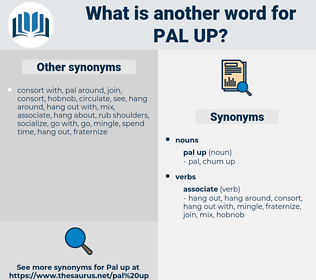 pal up, synonym pal up, another word for pal up, words like pal up, thesaurus pal up