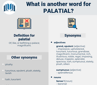 palatial, synonym palatial, another word for palatial, words like palatial, thesaurus palatial