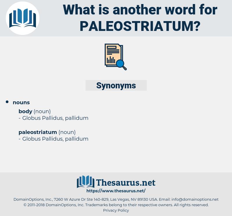 paleostriatum, synonym paleostriatum, another word for paleostriatum, words like paleostriatum, thesaurus paleostriatum