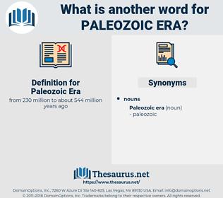 Paleozoic Era, synonym Paleozoic Era, another word for Paleozoic Era, words like Paleozoic Era, thesaurus Paleozoic Era