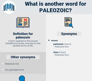 paleozoic, synonym paleozoic, another word for paleozoic, words like paleozoic, thesaurus paleozoic