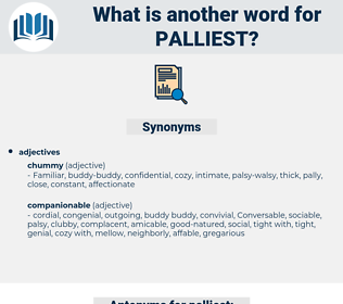 palliest, synonym palliest, another word for palliest, words like palliest, thesaurus palliest