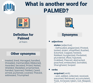 Palmed, synonym Palmed, another word for Palmed, words like Palmed, thesaurus Palmed