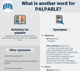 palpable, synonym palpable, another word for palpable, words like palpable, thesaurus palpable