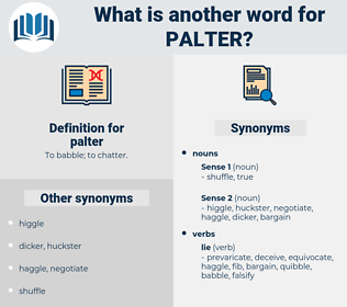 palter, synonym palter, another word for palter, words like palter, thesaurus palter