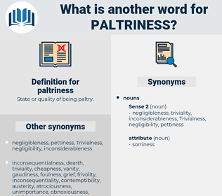 paltriness, synonym paltriness, another word for paltriness, words like paltriness, thesaurus paltriness