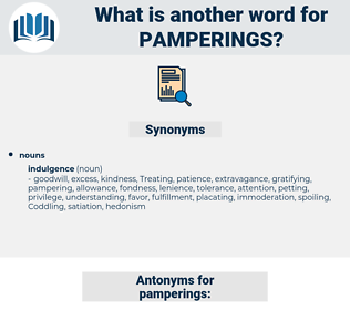 pamperings, synonym pamperings, another word for pamperings, words like pamperings, thesaurus pamperings