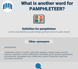 pamphleteer, synonym pamphleteer, another word for pamphleteer, words like pamphleteer, thesaurus pamphleteer