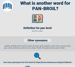 pan-broil, synonym pan-broil, another word for pan-broil, words like pan-broil, thesaurus pan-broil