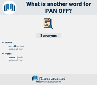 pan off, synonym pan off, another word for pan off, words like pan off, thesaurus pan off