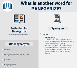 Panegyrize, synonym Panegyrize, another word for Panegyrize, words like Panegyrize, thesaurus Panegyrize
