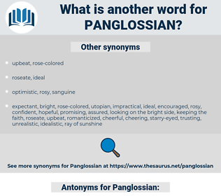 Panglossian, synonym Panglossian, another word for Panglossian, words like Panglossian, thesaurus Panglossian