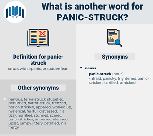 panic-struck, synonym panic-struck, another word for panic-struck, words like panic-struck, thesaurus panic-struck
