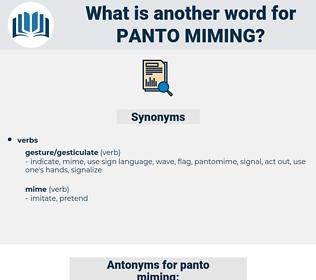 panto miming, synonym panto miming, another word for panto miming, words like panto miming, thesaurus panto miming
