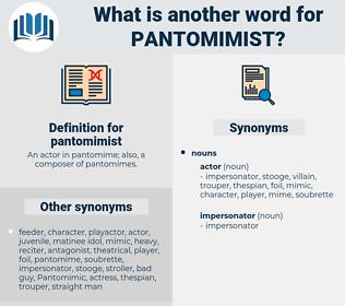 pantomimist, synonym pantomimist, another word for pantomimist, words like pantomimist, thesaurus pantomimist