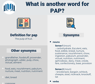 pap, synonym pap, another word for pap, words like pap, thesaurus pap