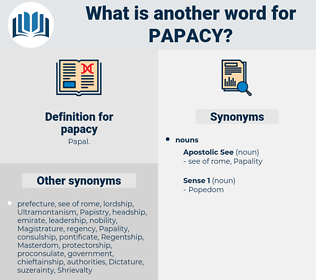 papacy, synonym papacy, another word for papacy, words like papacy, thesaurus papacy