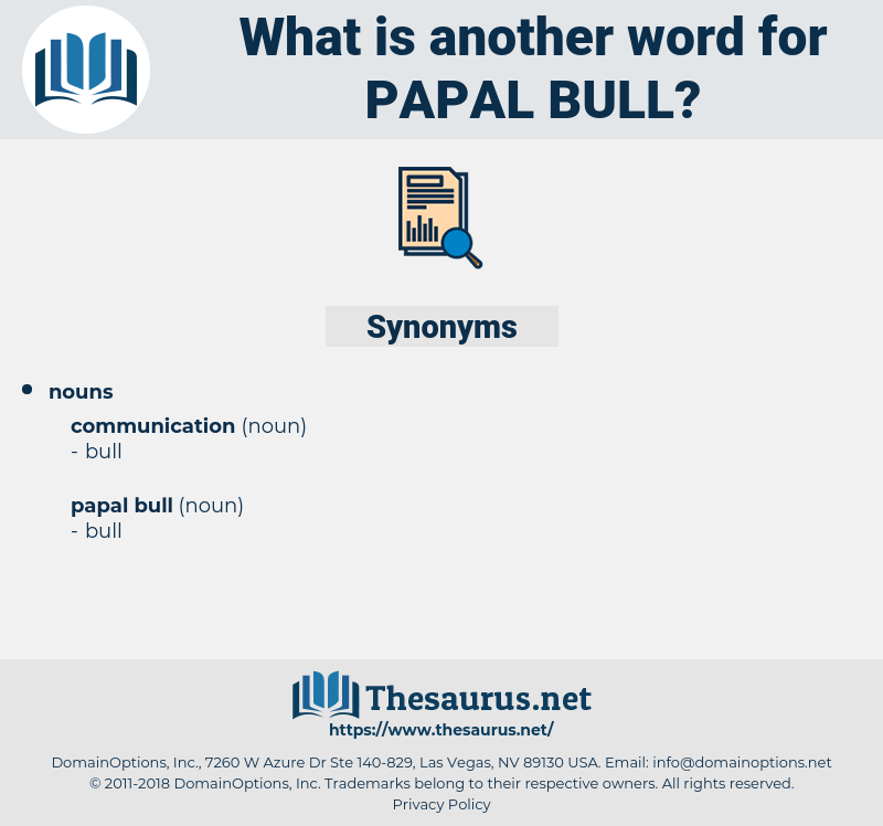 papal bull, synonym papal bull, another word for papal bull, words like papal bull, thesaurus papal bull