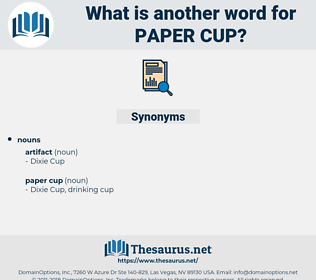 paper cup, synonym paper cup, another word for paper cup, words like paper cup, thesaurus paper cup