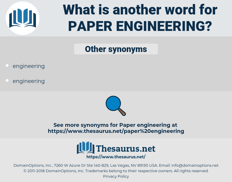 paper engineering, synonym paper engineering, another word for paper engineering, words like paper engineering, thesaurus paper engineering