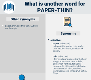 paper thin, synonym paper thin, another word for paper thin, words like paper thin, thesaurus paper thin