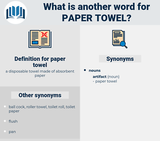 paper towel, synonym paper towel, another word for paper towel, words like paper towel, thesaurus paper towel