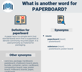 paperboard, synonym paperboard, another word for paperboard, words like paperboard, thesaurus paperboard